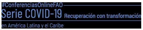 Conferencias Online FAO Serie COVID-19